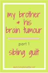 brain tumour guilt