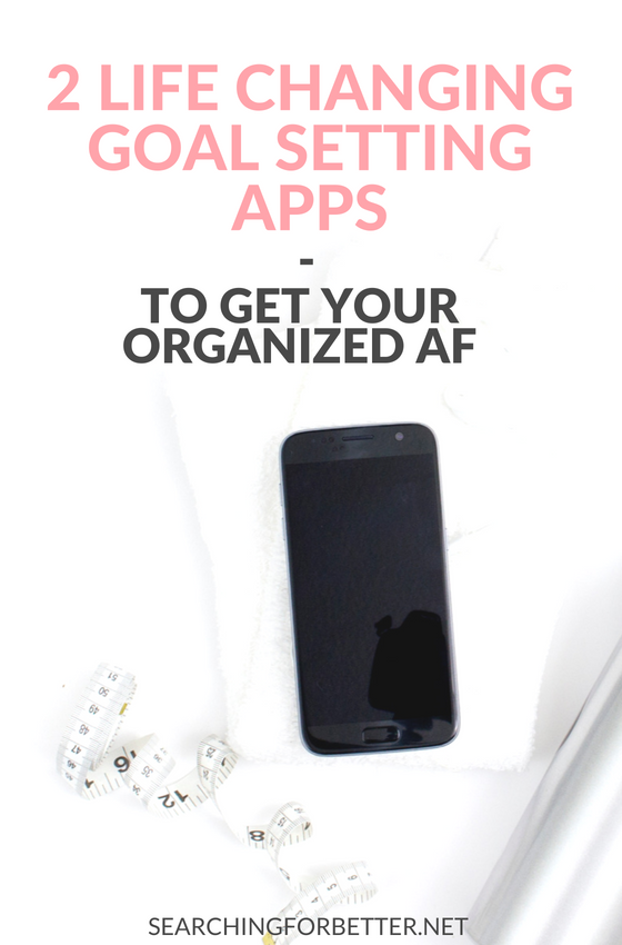 2 Life Changing Goal Setting Apps To Get Your #Organized AF. Track your #life #goals with these 2 simple apps. Number 2 is the best to keep track of ALL your #fitness, #health and #wellness #goals. #bossbabe #momboss #life #organization #goalsetting
