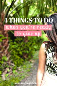 4 things to do when you're ready to give up