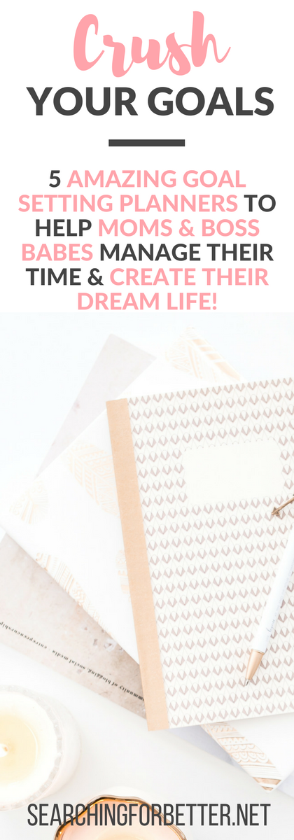 Crush Your Goals With A Goal Setting Planner (Here are 5 amazing ones we've found!)