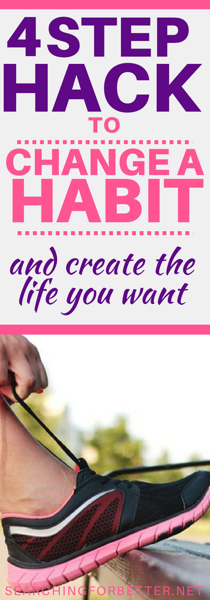 4 Step Hack To Changing Habits