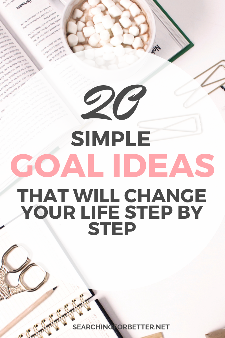 A List Of 20 Goal Ideas For 2020. Trying to figure out your personal life goals? Create a list of meaningful goals that inspire you this year to create daily, weekly and monthly habits for your best life with these simple goal ideas. #goals #goalsetting #newyearsresolutions #life