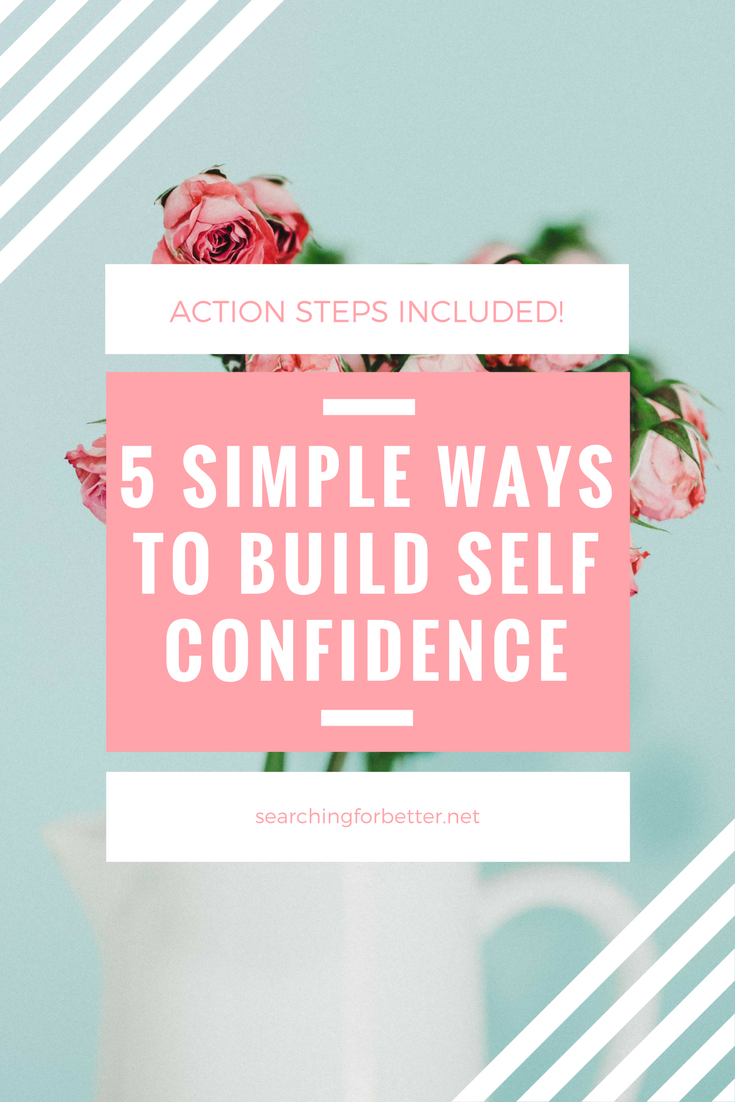 5 Simple, Self Confidence Building Tips