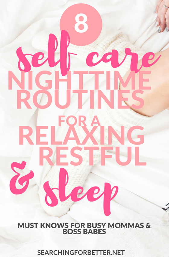 8 nighttime sleep routines that make bed time relaxing. If you struggle to wind down in the evening, these simple self care #tips for all women can help you have a better, deeper, restful #sleep! #momboss #bossbabe #sleep #selfcare #selflove #routines