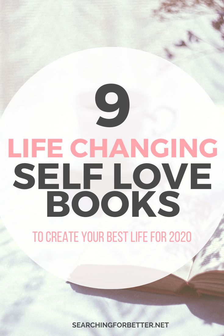 9 Life Changing Books On How To Love Yourself. These best selling and classic personal development books are great to help build self-esteem and self-love. Learn how to build your confidence and find more inner happiness with these great reads. #selflove #selfcare #books #reading #motivation #personaldevelopment #confidence