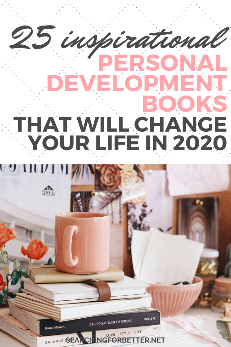 25 Best Personal Development Books. This self development books are inspirational. Whether you're looking to find more happiness in life or want tips and ideas on how to life your best life, these books can help! #books #personaldevelopment #booklist #selfcare #selfdevelopment
