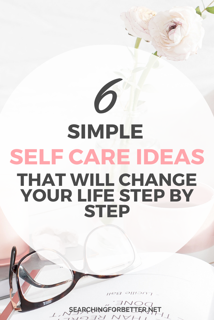 6 Simple Self Care Ideas That Are Life Changing. These self care tips are amazing to help transform your mental health. Whether you're a mom or teen, these are ideas that can work for women of all ages. It gives us mindset ideas on how to love yourself more. #mindset #selfcare #mentalhealth #ideas