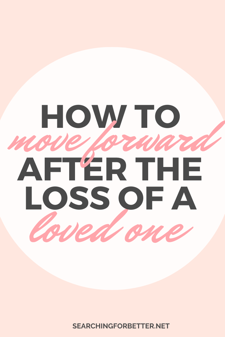 How To Move Forward After Loss. Coping after the loss of a loved one is one of the most difficult things we'll ever go through. Whether it's the loss of a friend, parent, mother, spouse or even family pet, it can be so hard to deal with the grief and continue to move forward. This post provides words of comfort and simple tips on how to cope and move forward after the loss of a loved one. #grief #loss #lovedone #life