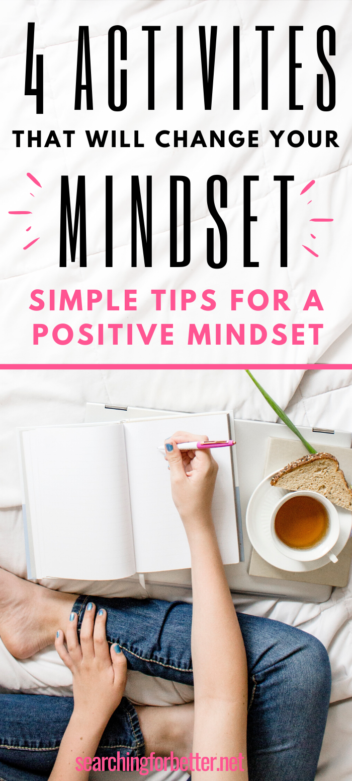 4 Activities To Change Your Mindset To Be More Positive. Learn how to change your perspective and your mindset with these simple activities.  These inspirational self development activities help you to deal with negative emotions and find the motivation to change your life.