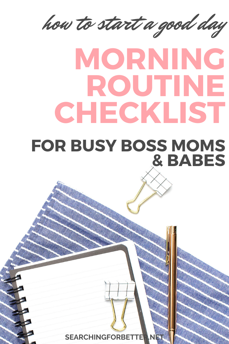 Morning Routine Checklist To Start Your Day Happily & Productively. These tips are good ideas to help you create a healthy, self care morning routine for before work. Use the free checklist printable to organize your mornings whether you're a busy boss mom or babe. #productive #morning #routine