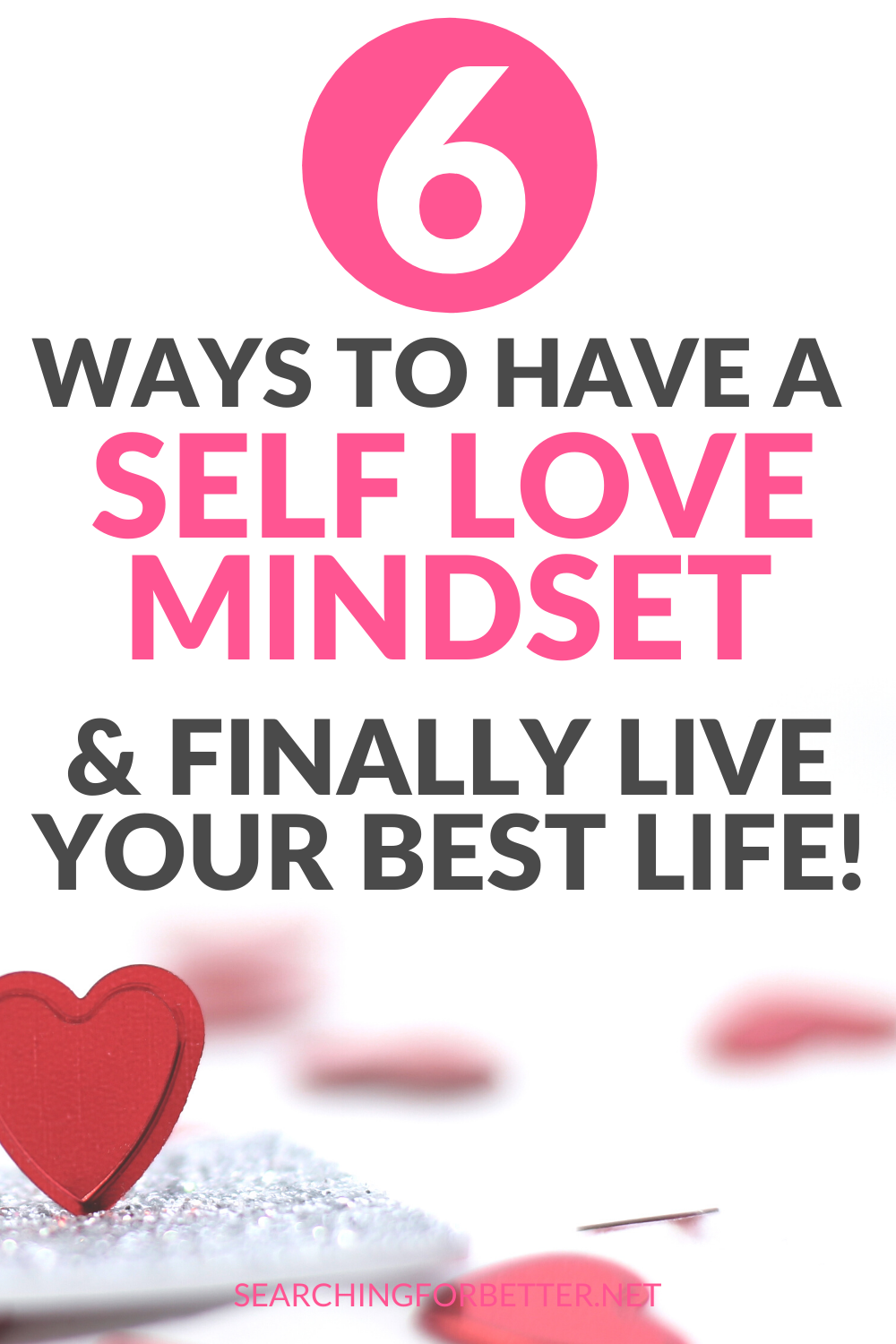 How To Love Yourself More. Learn how to practice the best self love mindset with these 6 simple tips. These ideas are about how to build your best life and how to make a life you love by practicing how to self love yourself. There ideas and thoughts that have helped me to change my life!