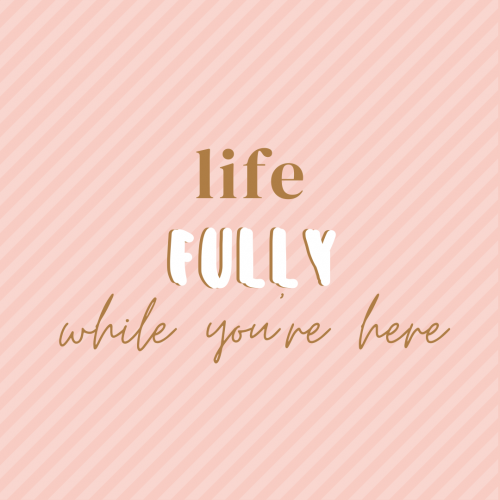 life fully quote